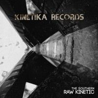 The Southern: Raw Kinetic (Original Mix) by Kinetika Records on SoundCloud