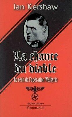 Découvrez La chance du diable : le récit de l'opération Walkyrie, de Ian Kershaw sur Booknode, la communauté du livre