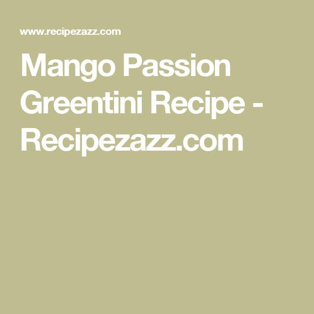 Mango Passion Greentini Recipe - Recipezazz.com