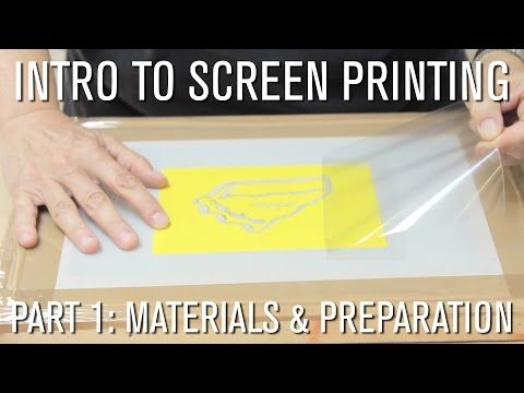 How To: Intro to Screen Printing - Part 1 Materials & Preparation - YouTube