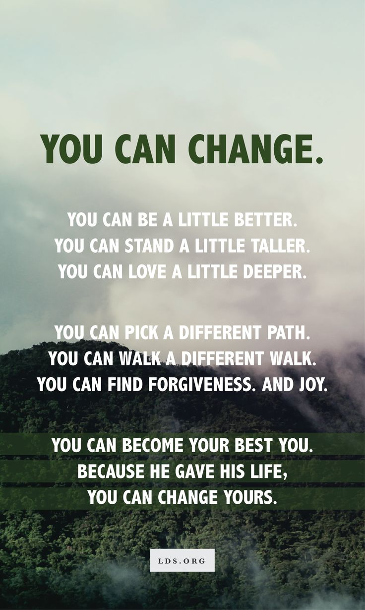 Whoever you are, whatever your past: you can change. #LDS
