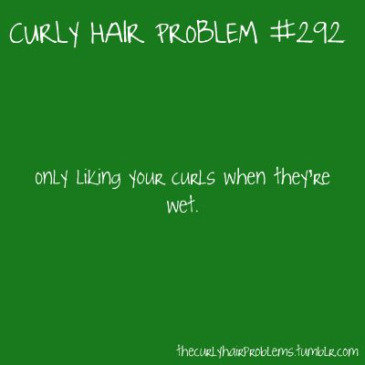 Yaaassss!! It's when all the curls are identical and pretty!!