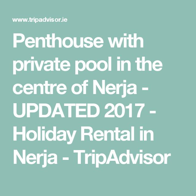 Penthouse with private pool in the centre of Nerja - UPDATED 2017 - Holiday Rental in Nerja - TripAdvisor