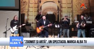 """Zgomot si arta"" , un  spectacol marca Alba Tv"