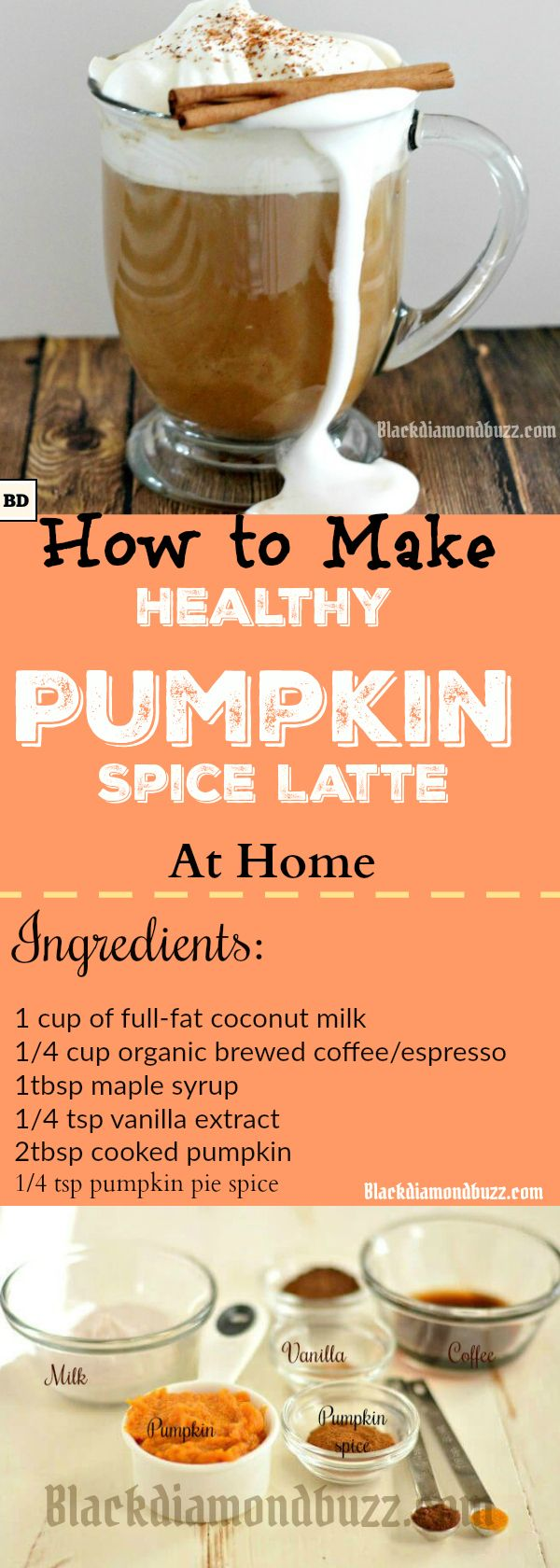 How to Make  Healthy Pumpkin Spice Latte at Home  Do you want to make your fall drink easy healthy pumpkin spice latte recipe better than Starbucks? Then here are healthy pumpkin spice latte creamer recipe with coconut milk low carbs and sugar and dairy free.   Ingredients:     1 cup of full-fat coconut milk  1/4 cup organic brewed coffee/espresso  1tbsp maple syrup 1/4 tsp vanilla extract  2tbsp cooked pumpkin  1/4 tsp pumpkin pie spice