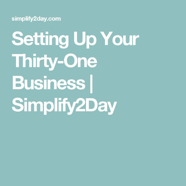 Setting Up Your Thirty-One Business | Simplify2Day