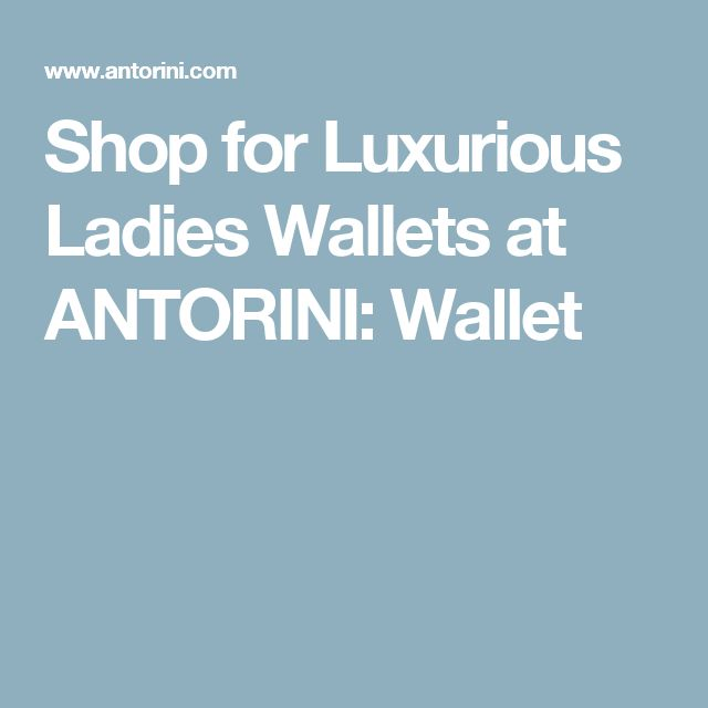 Shop for Luxurious Ladies Wallets at ANTORINI: Wallet