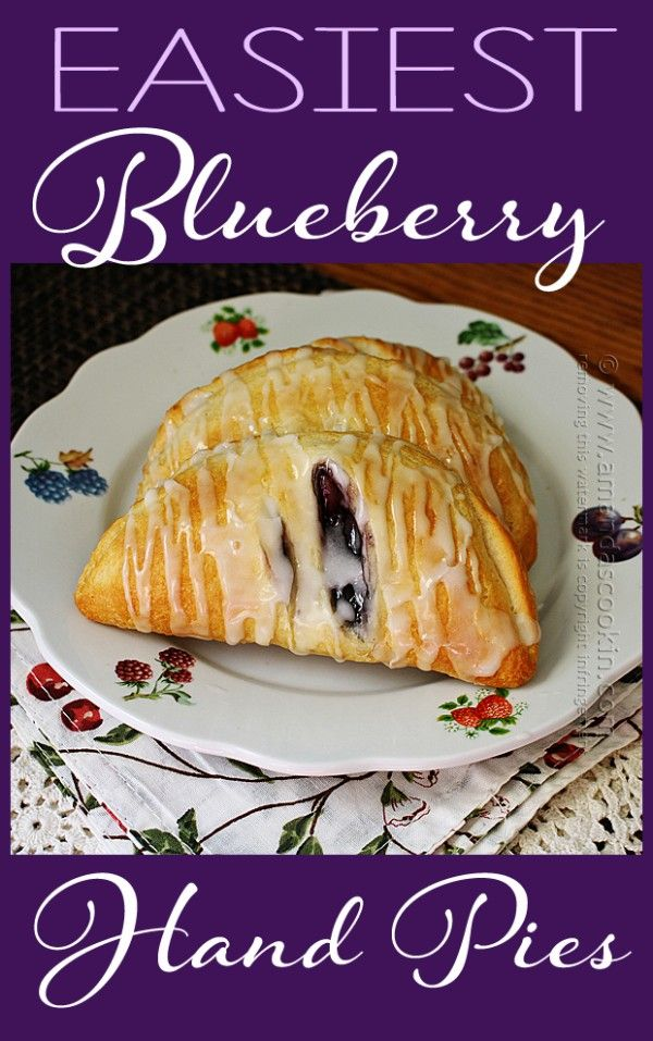 Recipes with less than 5 ingredients : 4 Ingredient Blueberry Hand Pies - Amanda's Cookin'
