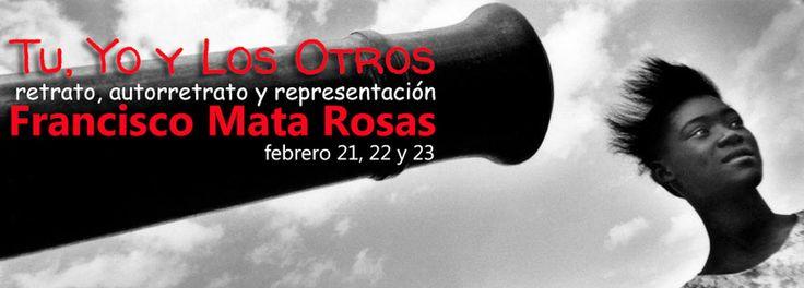 Francisco Mata – Tu, Yo y Los Otros – taller de retrato, autorretrato y representación. Febrero 21,22 y 23 en Xpresarte Espacio Alternativo, informes e inscripciones: joseluis@xpresarte.com.mx