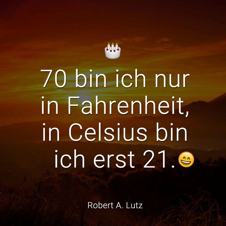 70 Bin Ich Nur In Fahrenheit, In Celsius Bin Ich Erst 21. (Robert