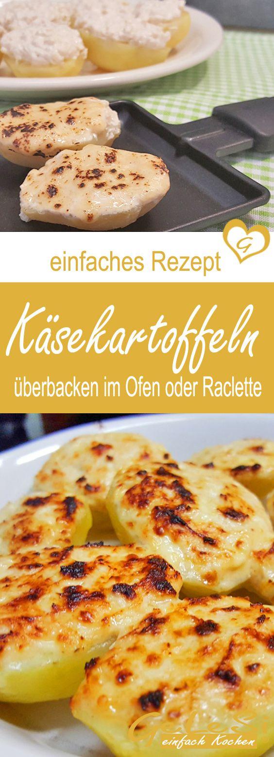 einfaches Rezept für gebackene Käsekartoffeln –  für den Backofen oder Raclette Grill, geht schnell, super Beilage