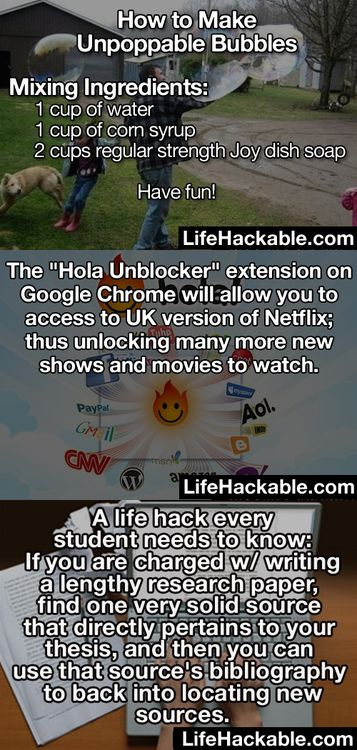 So I just trawled through Life hackables tumblr page to bring you this assortment of goodies. Enjoy. - Imgur