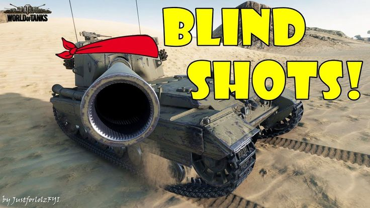 World of Tanks - Funny Moments | BLIND SHOTS! #8