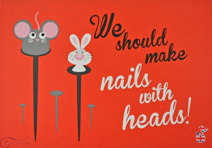 "Postkarte mit Spruch:""We should make nails with heads"" Wir machen Nägel mit Köpfen Format: 10 x 15 cm"