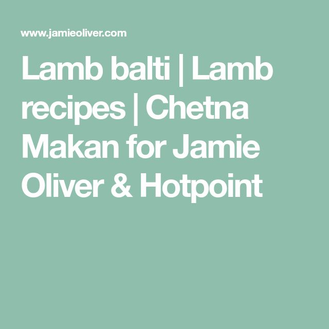 Lamb balti | Lamb recipes | Chetna Makan for Jamie Oliver & Hotpoint