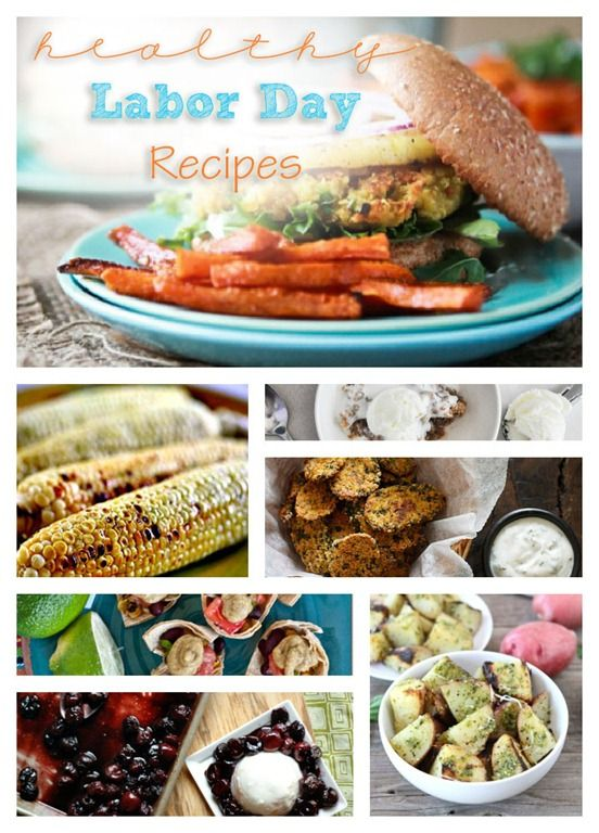 Labor party food ideas. Labor day picnic food. Healthy Labor Day Recipes