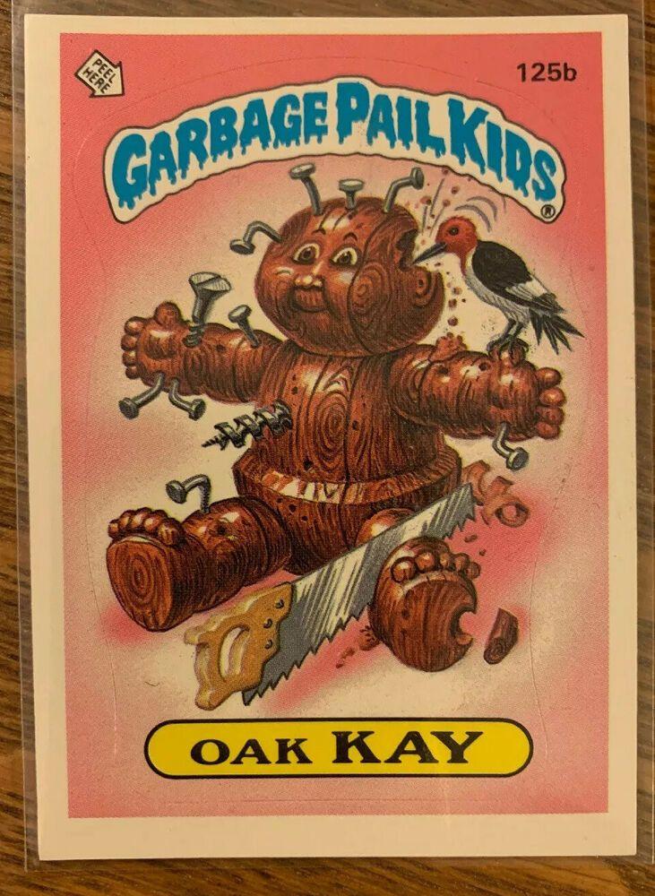 1986 Garbage Pail Kids Os4 Oak Kay 125b Vintage Gpk Checklist Topps Gpk Garbagepailkids Garbage Pail Kids Garbage Pail Kids Cards Garbage