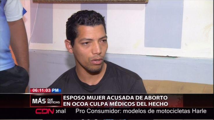 Esposo De La Mujer Acusada De Aborto En Ocoa Culpa A Médicos Del Lamentable Hecho