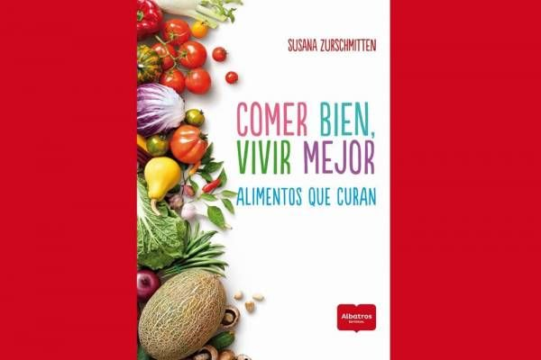 Editorial Albatros invita a la presentación del libro 'Comer bien, vivir mejor' y 'Alimentación para sanar' de Susana Zurschmitten