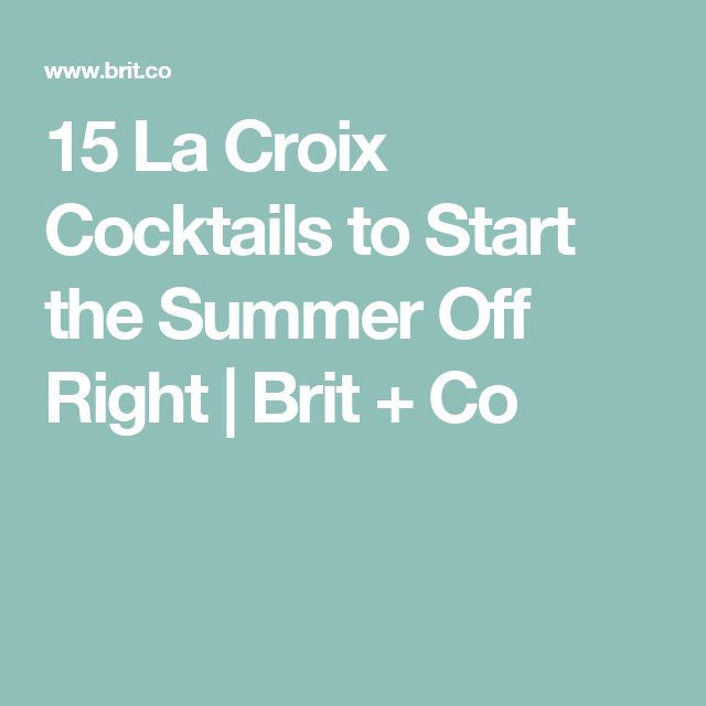 44 best stuff images on pinterest tools survival and apocalypse 15 la croix cocktails to start the summer off right malvernweather Gallery