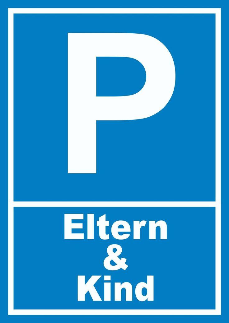 Parkplatzschild für Eltern & Kind #kind #eltern #parken #parkplatz #schilder  Parkplatzschild für Eltern & Kind #kind #eltern #parken #parkplatz #schilder