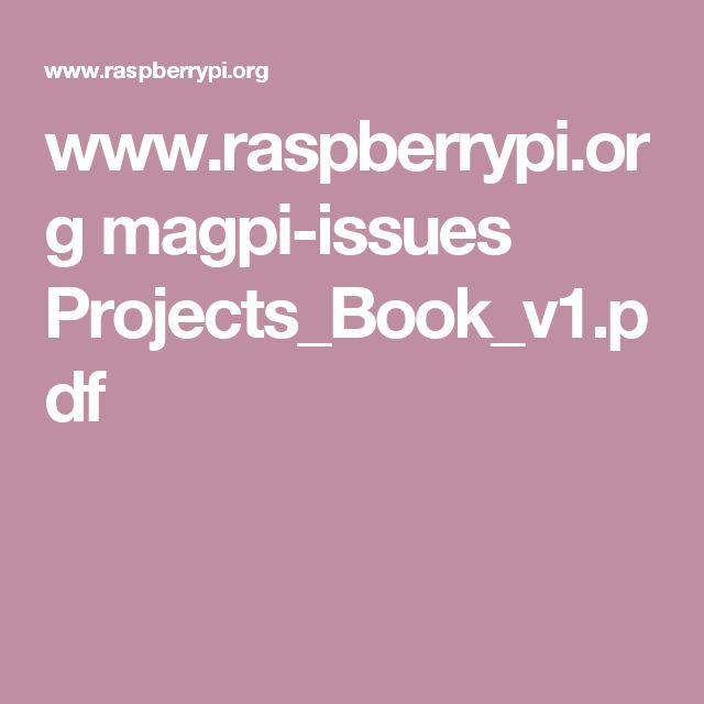 www.raspberrypi.org magpi-issues Projects_Book_v1.pdf