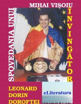 Spovedania unui învingător. Leonard Dorin Doroftei. Roman