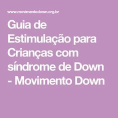 Guia de Estimulação para Crianças com síndrome de Down - Movimento Down