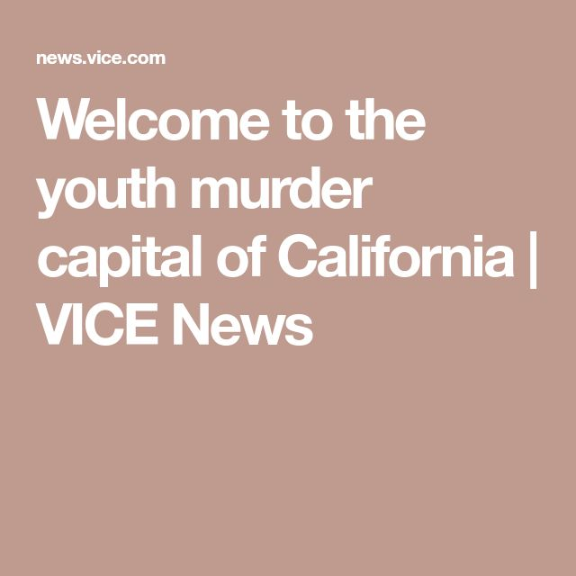 Welcome to the youth murder capital of California | VICE News