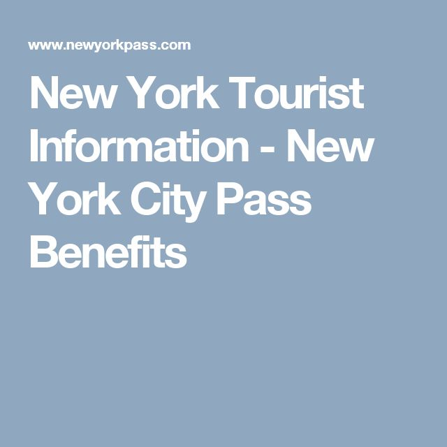 New York Tourist Information - New York City Pass Benefits