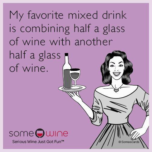 Drinking Ecards, Free Drinking Cards, Funny Drinking Greeting Cards at someecards.com