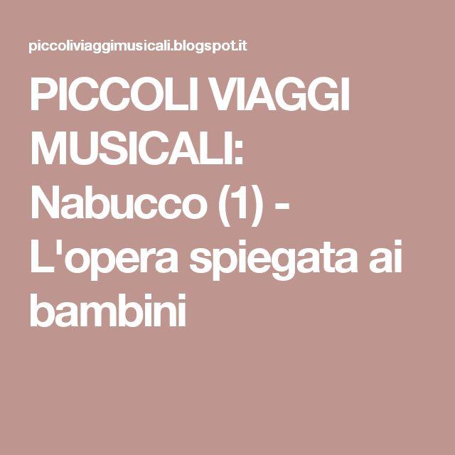 PICCOLI VIAGGI MUSICALI: Nabucco (1) - L'opera spiegata ai bambini