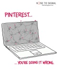 Too funny to not share - Pinterest...you're doing it wrong!