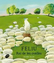 JUNY-2017. Olivier Tallec. Feliu rei de les ovelles. Ficció (0-5 anys). RECEPTES PARES. Llibre recomanat.