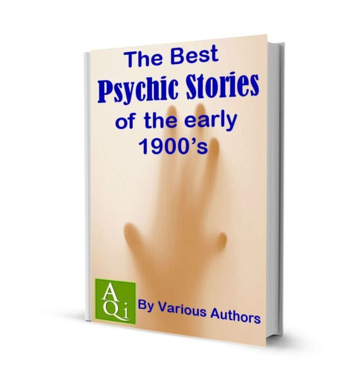 The Best Psychic Stories of the early 1900's, by Various Authors: eBook