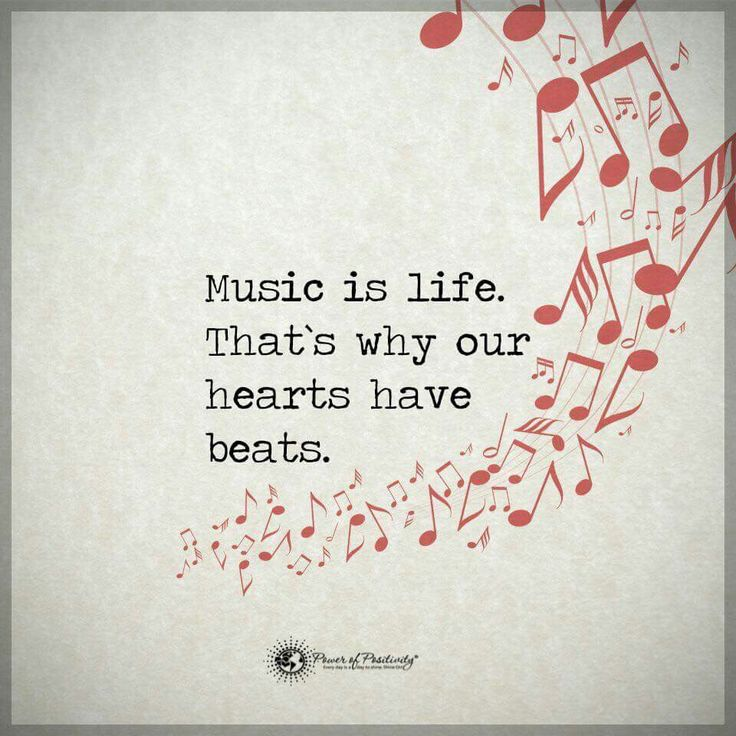 Music is life. That's why our hearts have beats.