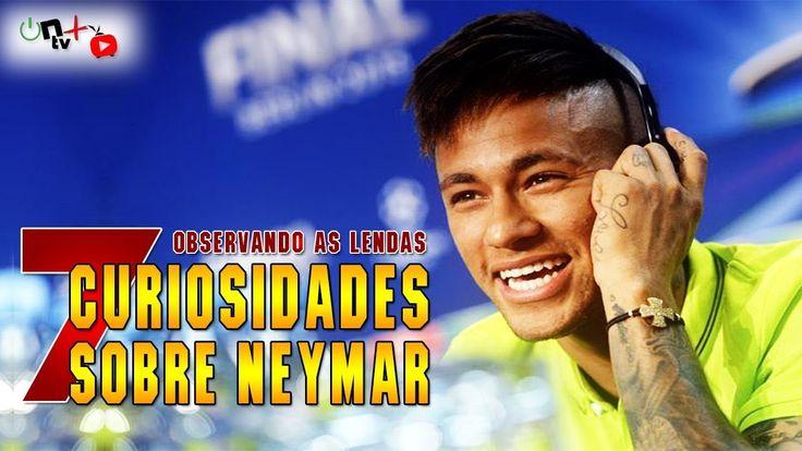 7 Curiosidades sobre Neymar |Observando as lendas| ON tv Mais