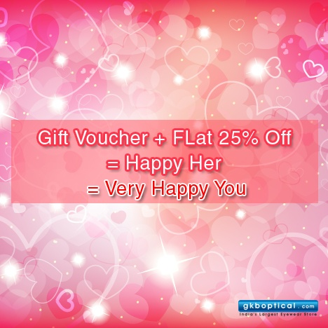 This love month gift your girl a gift voucher and have her club it with our ongoing sale for a fantastic deal.    http://www.gkboptical.com/gift-voucher