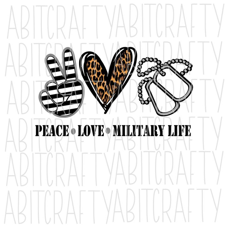 Download Peace Love Military Life svg png sublimation digital ...