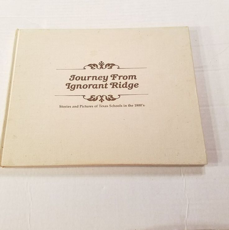 Journey from Ignorant Ridge Texas Schools in the 1800's Limited Edition Signed
