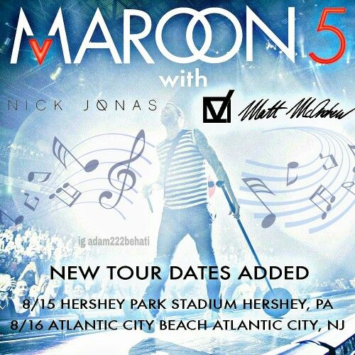 Maroon 5 has added two new tour dates with Nick Jonas and Matt McAndrew. I really wish that I could go to one of these concerts. They're gonna be awesome. #Maroon5 #nickjonas #mattmcandrew