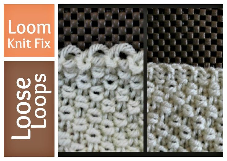 Loose Loops on Loom Knitting - Tighten - Fix