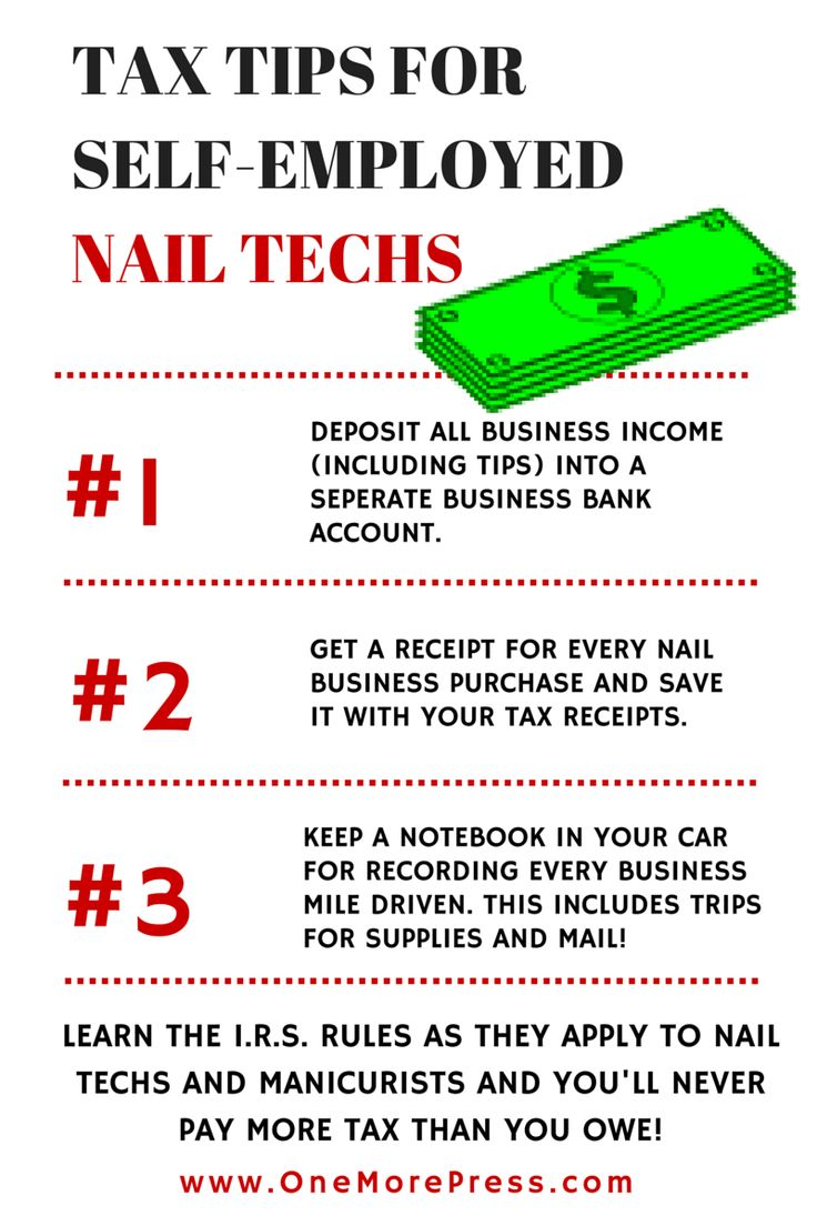 Tax tips for self-employed Nail Techs. #nailtechs #manicurist www.OneMorePress.com