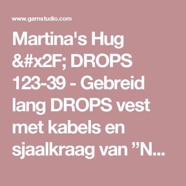 """Martina's Hug / DROPS 123-39 - Gebreid lang DROPS vest met kabels en sjaalkraag van """"Nepal"""". Maat S - XXXL.  - Gratis patronen van DROPS Design"""