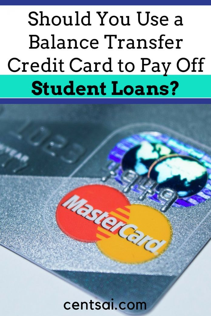 Paying Off A Student Loan With A Balance Transfer Credit Card Balance Transfer Credit Cards Credit Card Transfer Credit Card Payoff Plan