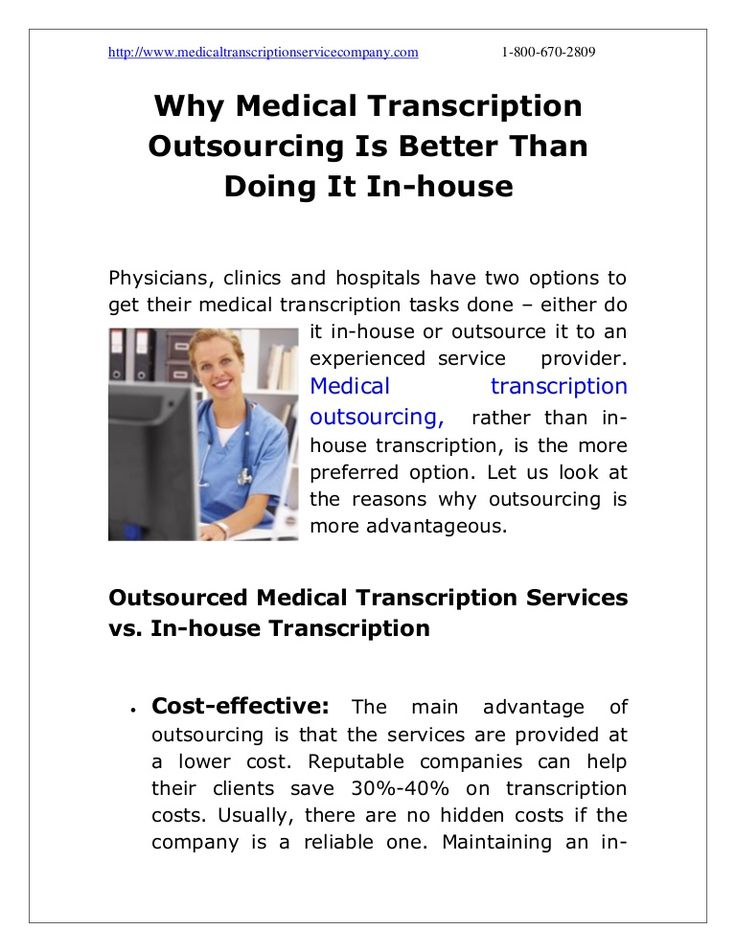 Medical transcription outsourcing is more advantageous than having it done in-house for a variety of reasons. This article lists the reasons why outsourcing is beneficial.