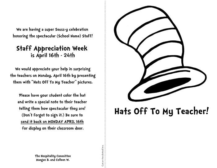 "Each student went home with a ""Hats Off to My Teachers"" printout a week prior to Staff Appreciation Week. The kids were asked to color in Dr. Seuss hats, which were then displayed on their classrooms' front doors."
