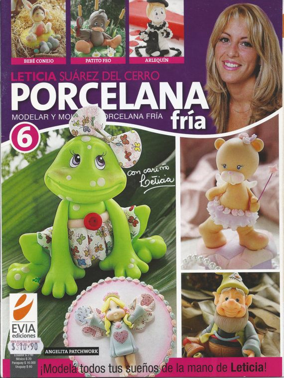 Cold Porcelain magazine 6 (2011)  by Leticia Suarez del Cerro (Spanish)Projects Step by Step  - Clay-  Last in stock