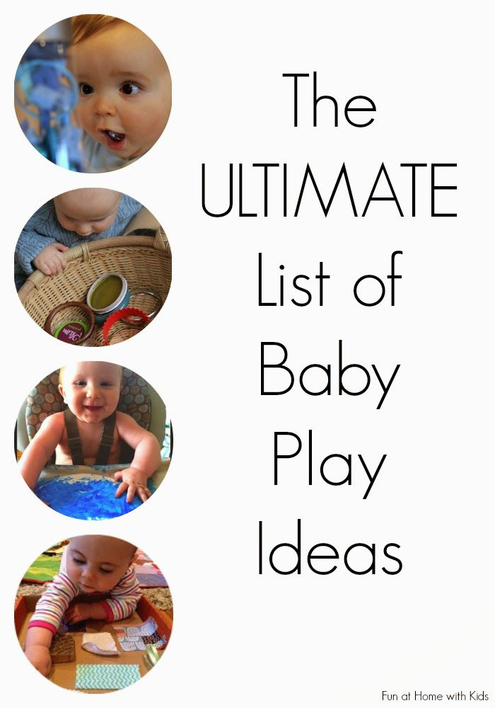 The Ultimate List of Baby Play Ideas.