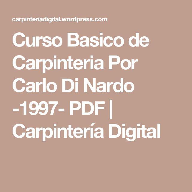 Curso Basico de Carpinteria Por Carlo Di Nardo -1997- PDF   Carpintería Digital